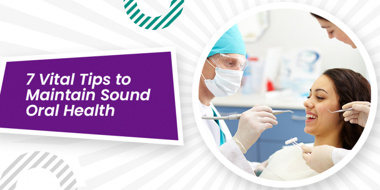 7-Vital-Tips-to-Maintain-Sound-Oral-Health